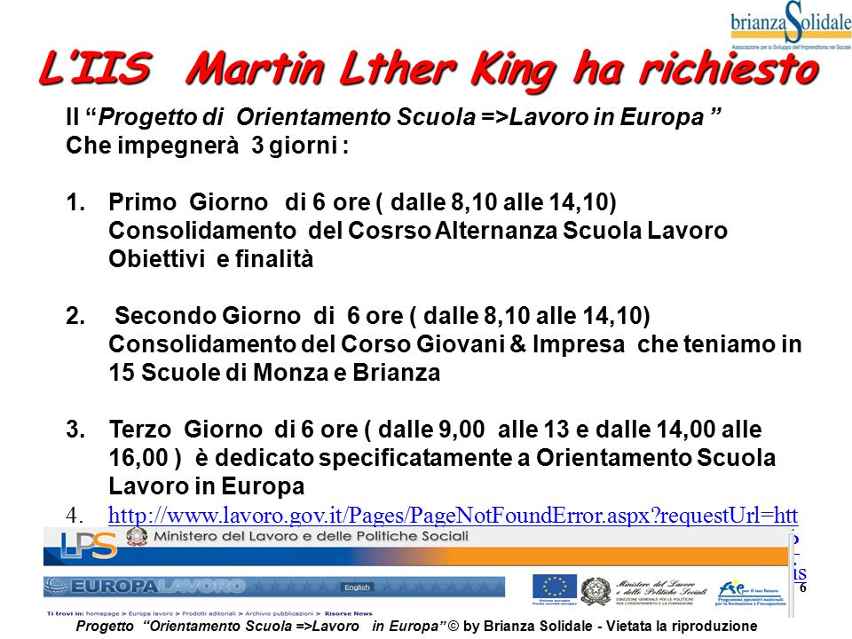 """6 Progetto """"Orientamento Scuola =>Lavoro in Europa"""" © by Brianza Solidale - Vietata la riproduzione Il """"Progetto di Orientamento Scuola =>Lavoro in Eu"""