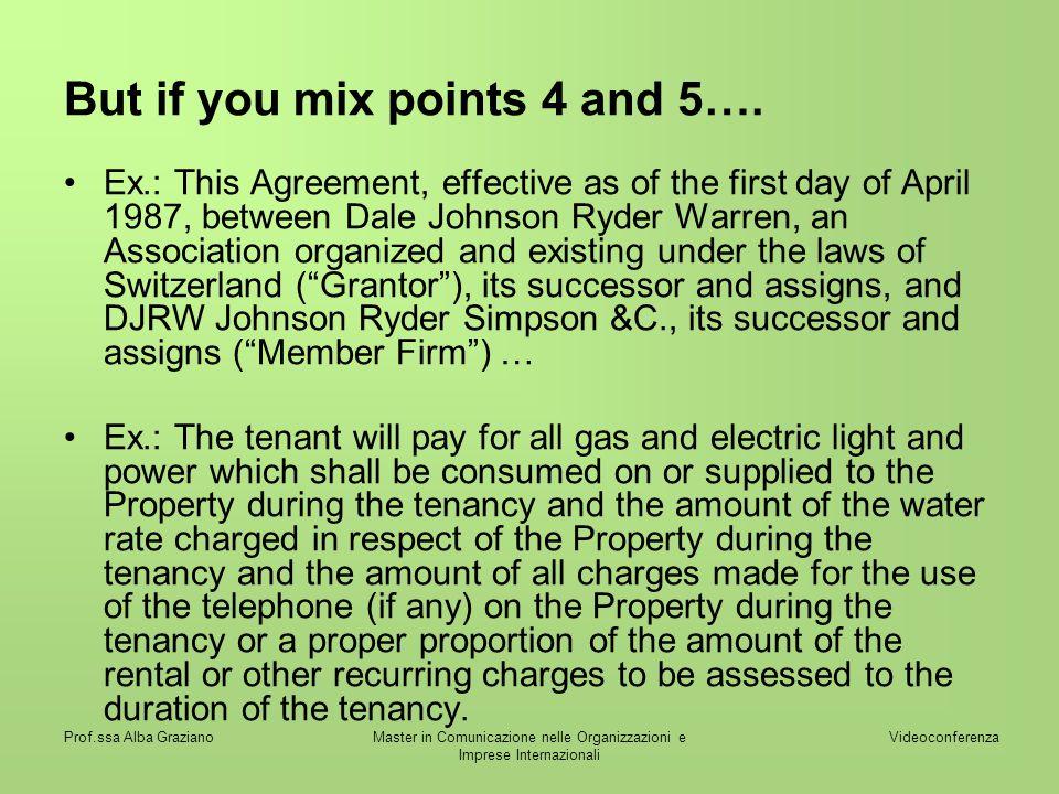 Videoconferenza Prof.ssa Alba GrazianoMaster in Comunicazione nelle Organizzazioni e Imprese Internazionali But if you mix points 4 and 5…. Ex.: This