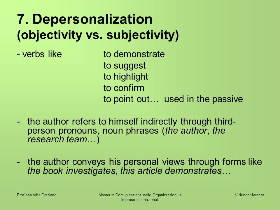 Videoconferenza Prof.ssa Alba GrazianoMaster in Comunicazione nelle Organizzazioni e Imprese Internazionali 7. Depersonalization (objectivity vs. subj