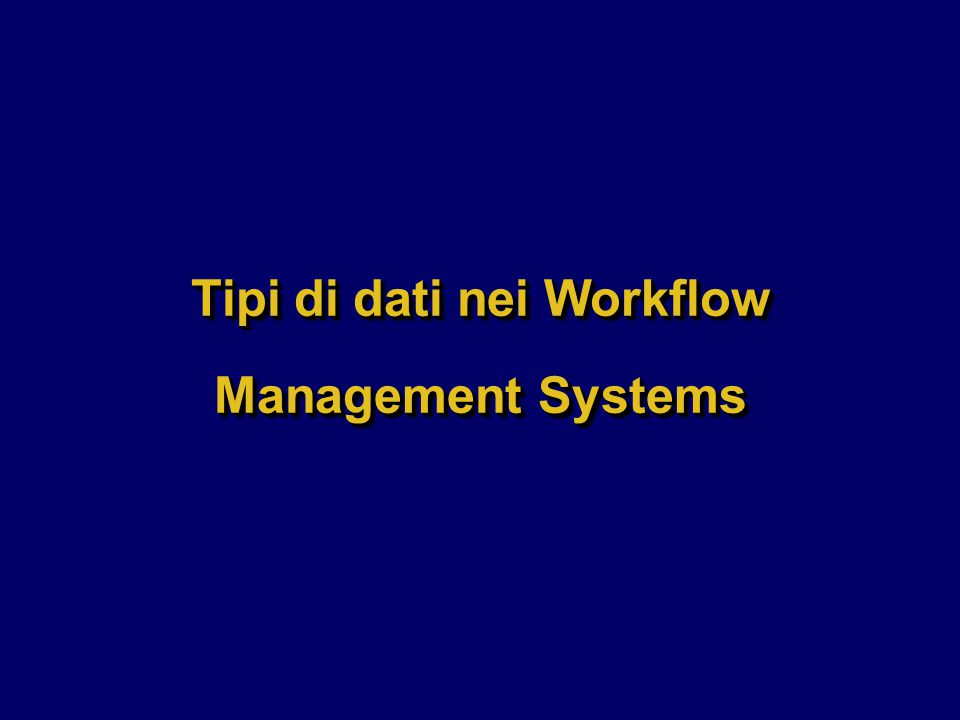 Tipi di dati nei Workflow Management Systems