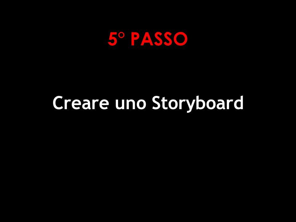 5° PASSO Creare uno Storyboard Deborah Gemin - Social Software e Web 2.0 per la didattica