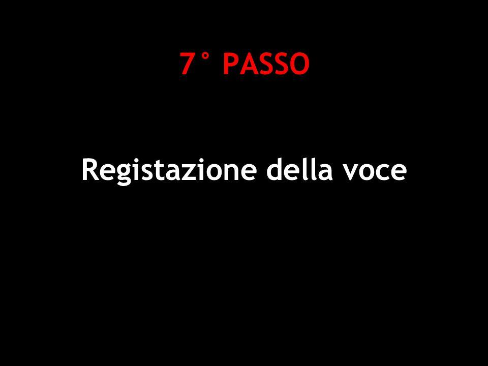 7° PASSO Registazione della voce Deborah Gemin - Social Software e Web 2.0 per la didattica