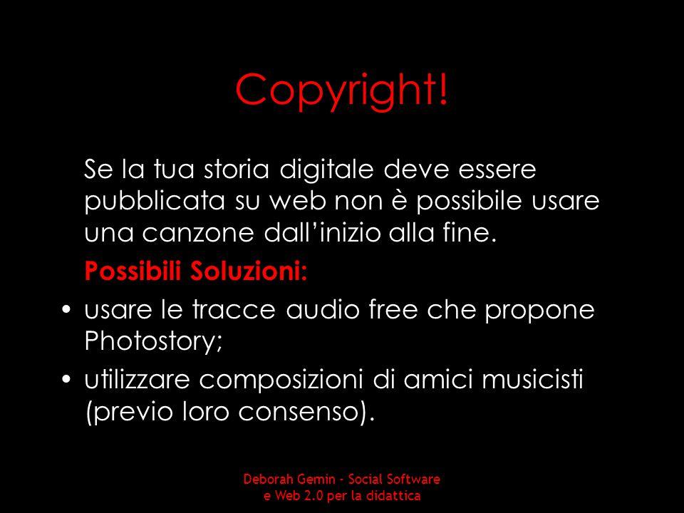 Copyright! Se la tua storia digitale deve essere pubblicata su web non è possibile usare una canzone dall'inizio alla fine. Possibili Soluzioni: usare