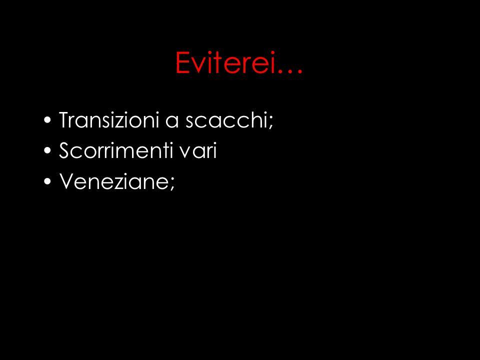 Eviterei… Transizioni a scacchi; Scorrimenti vari Veneziane; Deborah Gemin - Social Software e Web 2.0 per la didattica