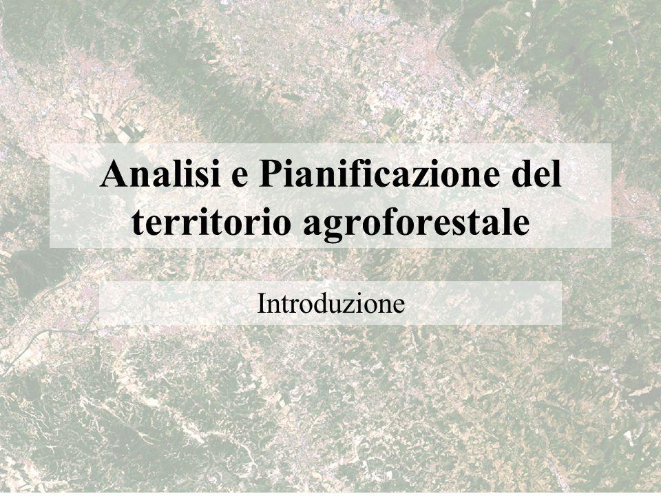 Analisi e Pianificazione del territorio agroforestale Introduzione