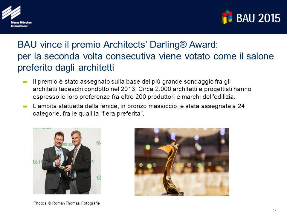 17 BAU vince il premio Architects' Darling® Award: per la seconda volta consecutiva viene votato come il salone preferito dagli architetti Il premio è stato assegnato sulla base del più grande sondaggio fra gli architetti tedeschi condotto nel 2013.