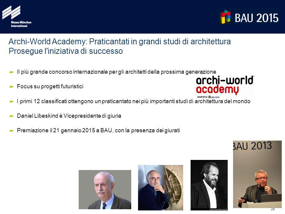 29 Archi-World Academy: Praticantati in grandi studi di architettura Prosegue l'iniziativa di successo Il più grande concorso internazionale per gli a