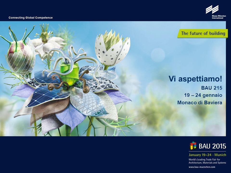 Vi aspettiamo! BAU 215 19 – 24 gennaio Monaco di Baviera