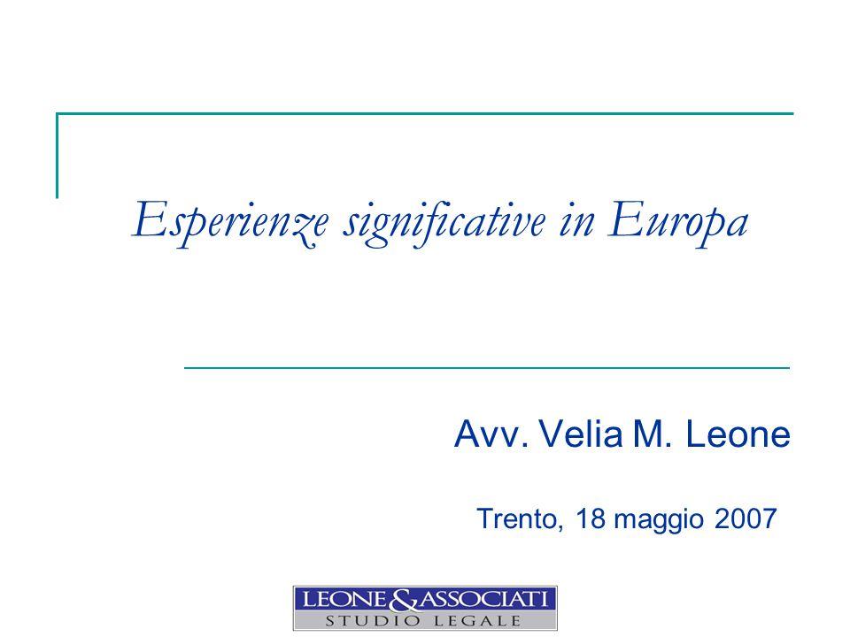 Esperienze significative in Europa Avv. Velia M. Leone Trento, 18 maggio 2007