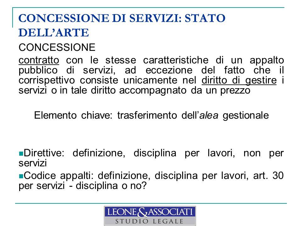CONCESSIONE DI SERVIZI: STATO DELL'ARTE CONCESSIONE contratto con le stesse caratteristiche di un appalto pubblico di servizi, ad eccezione del fatto