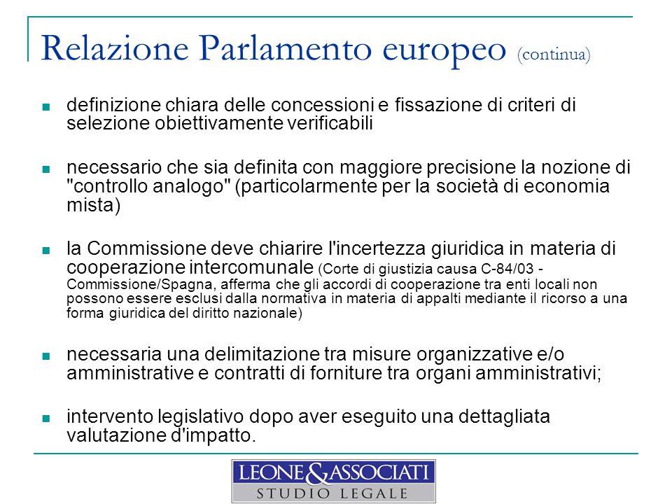 Relazione Parlamento europeo (continua) definizione chiara delle concessioni e fissazione di criteri di selezione obiettivamente verificabili necessar