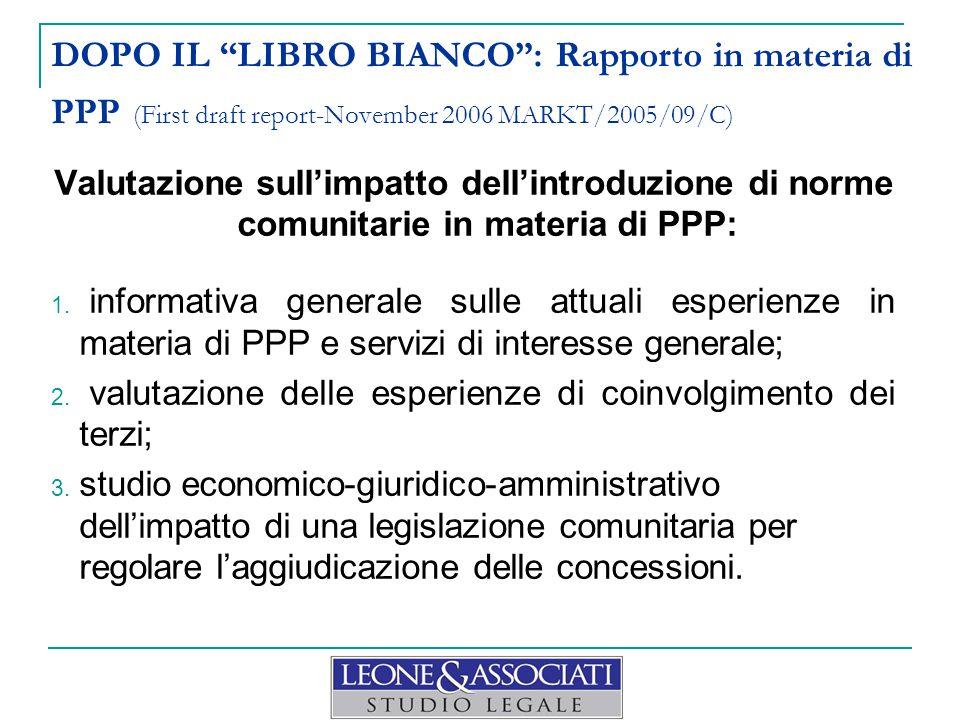 """DOPO IL """"LIBRO BIANCO"""": Rapporto in materia di PPP (First draft report-November 2006 MARKT/2005/09/C) Valutazione sull'impatto dell'introduzione di no"""