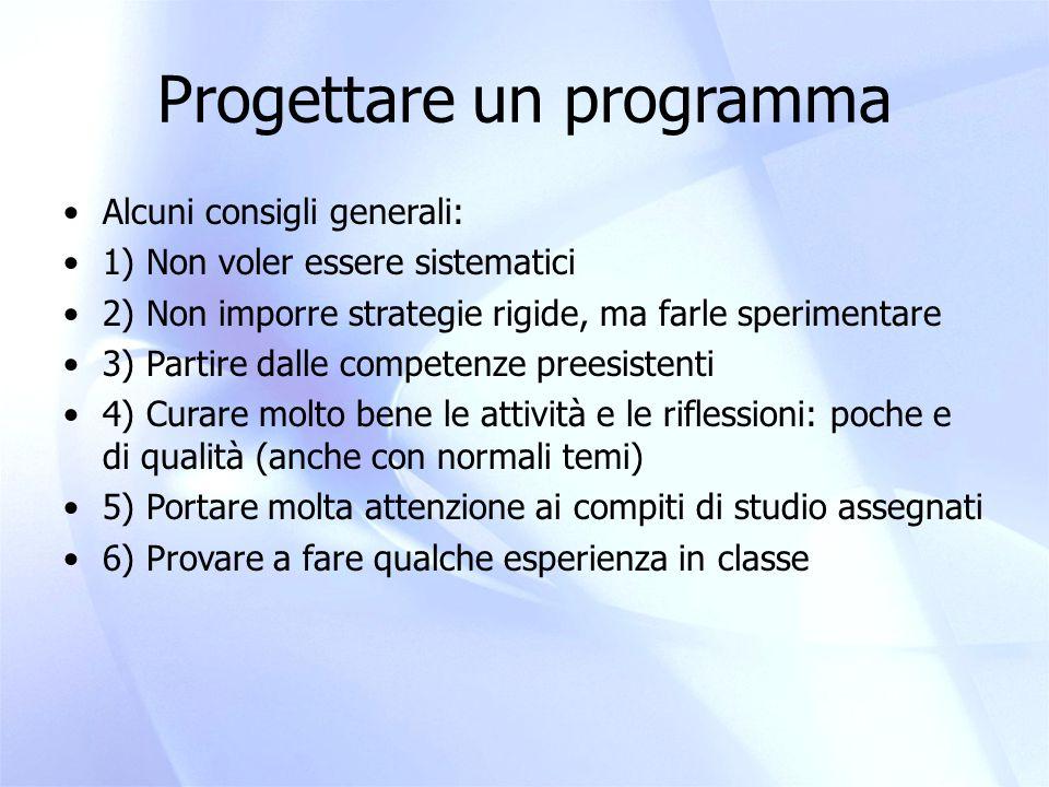 Programmi metacognitivi nostri 1) Avviamento alla metacognizione 2) Imparare a studiare 3) Empowerment