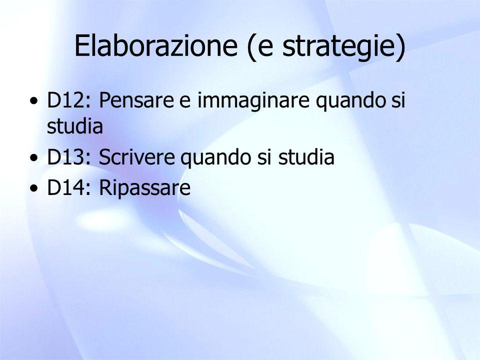 Area D: schema di attività sulle strategie A) autodescriviti B) confrontati con i tuoi compagni C) perché può essere utile la strategia.