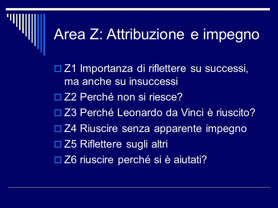 Attribuzione e impegno (segue)  Z7 Riuscire per effetto della fortuna.