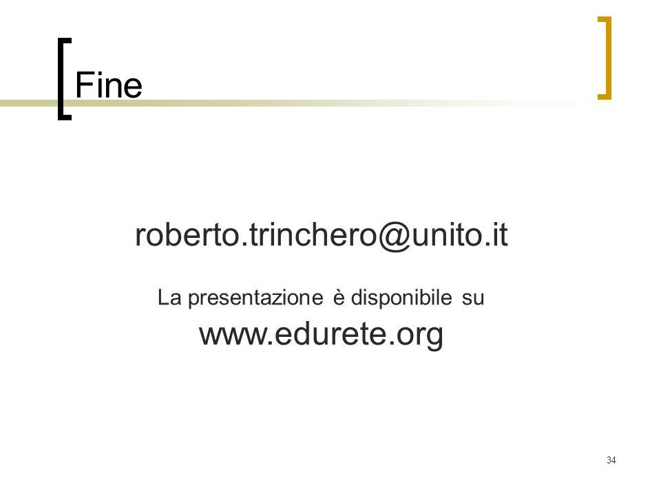 34 Fine roberto.trinchero@unito.it La presentazione è disponibile su www.edurete.org
