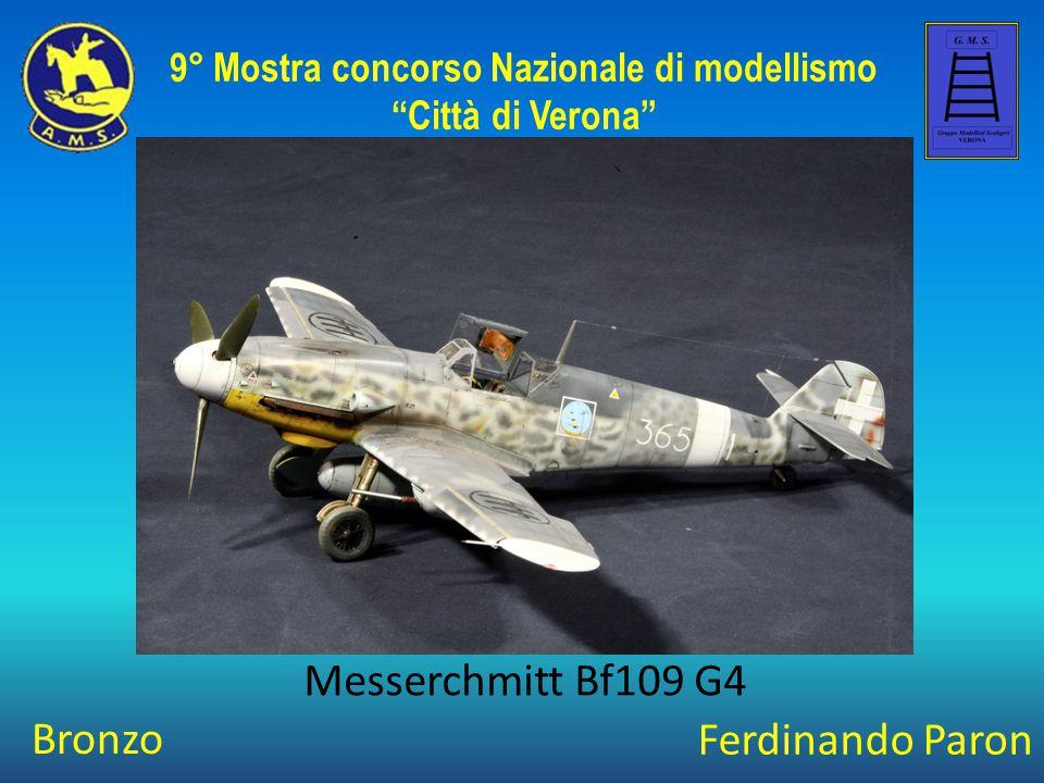 """Ferdinando Paron Messerchmitt Bf109 G4 9° Mostra concorso Nazionale di modellismo """"Città di Verona"""" Bronzo"""
