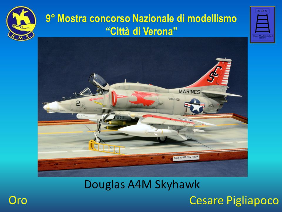 """Cesare Pigliapoco Douglas A4M Skyhawk 9° Mostra concorso Nazionale di modellismo """"Città di Verona"""" Oro"""
