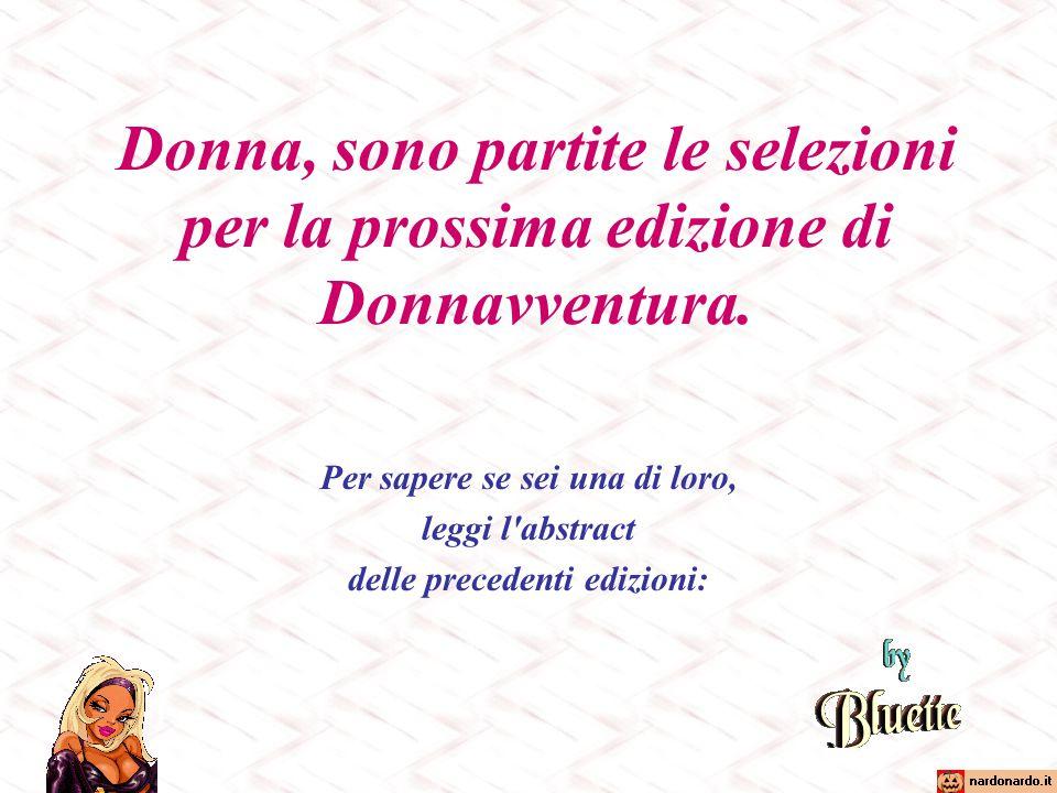 Donna, sono partite le selezioni per la prossima edizione di Donnavventura.