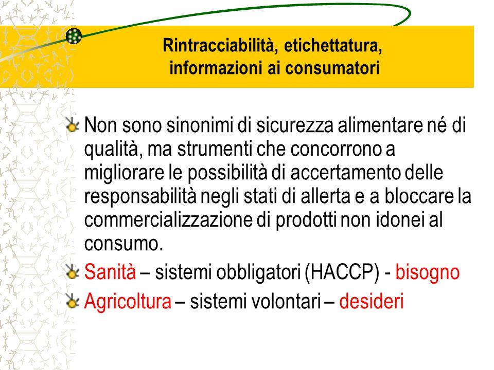 Rintracciabilità, etichettatura, informazioni ai consumatori Non sono sinonimi di sicurezza alimentare né di qualità, ma strumenti che concorrono a mi