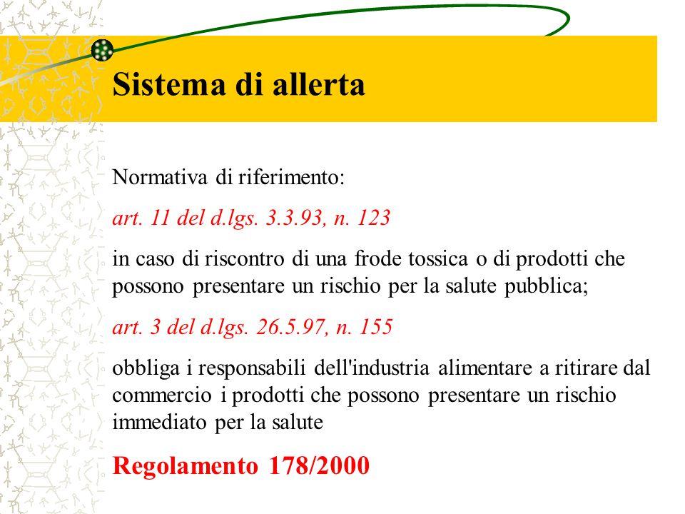 Sistema di allerta Normativa di riferimento: art. 11 del d.lgs. 3.3.93, n. 123 in caso di riscontro di una frode tossica o di prodotti che possono pre