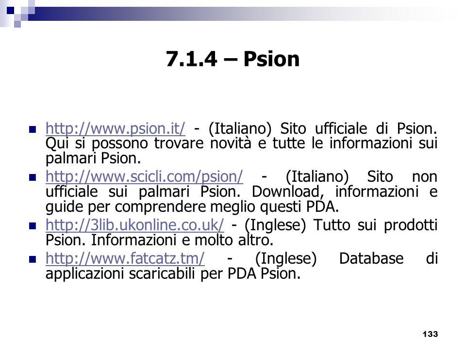 133 7.1.4 – Psion http://www.psion.it/ - (Italiano) Sito ufficiale di Psion.