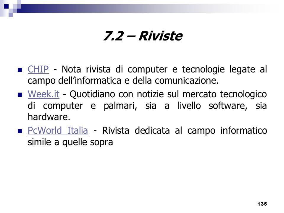 135 7.2 – Riviste CHIP - Nota rivista di computer e tecnologie legate al campo dell'informatica e della comunicazione.