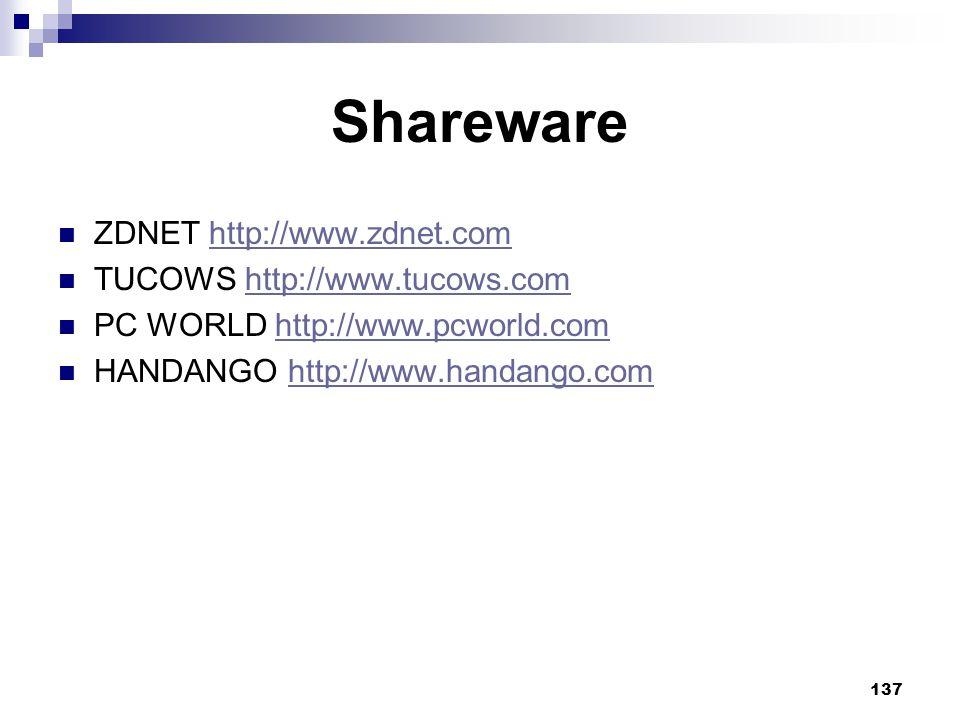 137 Shareware ZDNET http://www.zdnet.comhttp://www.zdnet.com TUCOWS http://www.tucows.comhttp://www.tucows.com PC WORLD http://www.pcworld.comhttp://www.pcworld.com HANDANGO http://www.handango.comhttp://www.handango.com