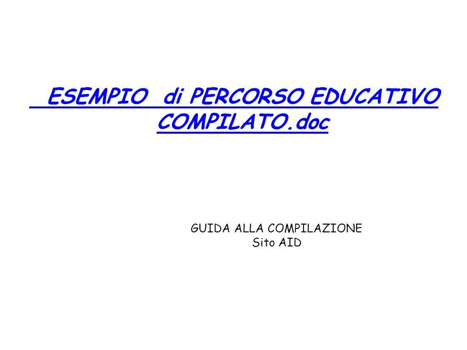 ESEMPIO di PERCORSO EDUCATIVO COMPILATO.doc GUIDA ALLA COMPILAZIONE Sito AID