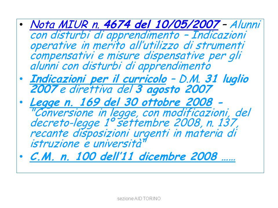 sezione AID TORINO Nota MIUR n. 4674 del 10/05/2007 – Alunni con disturbi di apprendimento – Indicazioni operative in merito all'utilizzo di strumenti