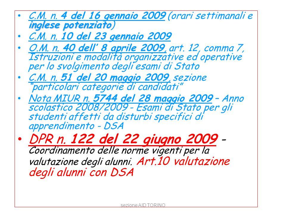 sezione AID TORINO inglese potenziato C.M. n. 4 del 16 gennaio 2009 (orari settimanali e inglese potenziato) C.M. n. 10 del 23 gennaio 2009 O.M. n. 40