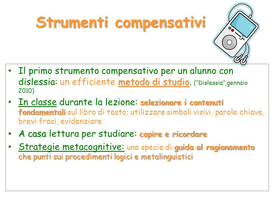 """Strumenti compensativi metodo di studio Il primo strumento compensativo per un alunno con dislessia: un efficiente metodo di studio. (""""Dislessia"""",genn"""