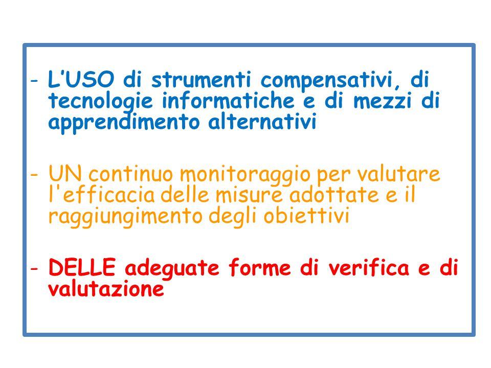 -L'USO di strumenti compensativi, di tecnologie informatiche e di mezzi di apprendimento alternativi -UN continuo monitoraggio per valutare l'efficaci