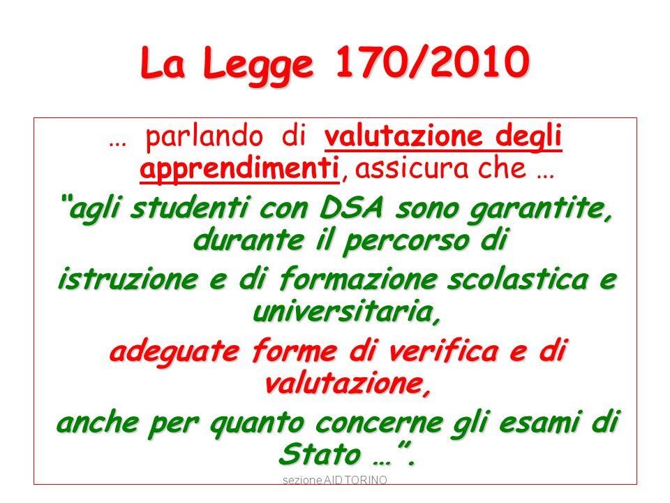 """La Legge 170/2010 … parlando di valutazione degli apprendimenti, assicura che … """"agli studenti con DSA sono garantite, durante il percorso di istruzio"""