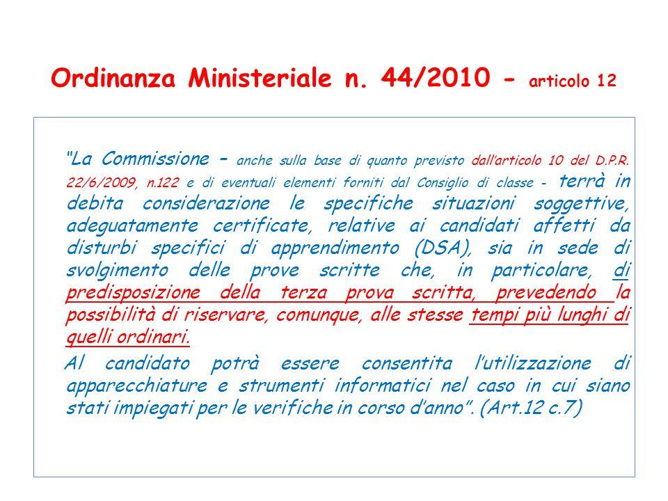 """Ordinanza Ministeriale n. 44/2010 - articolo 12 """"La Commissione – anche sulla base di quanto previsto dall'articolo 10 del D.P.R. 22/6/2009, n.122 e d"""