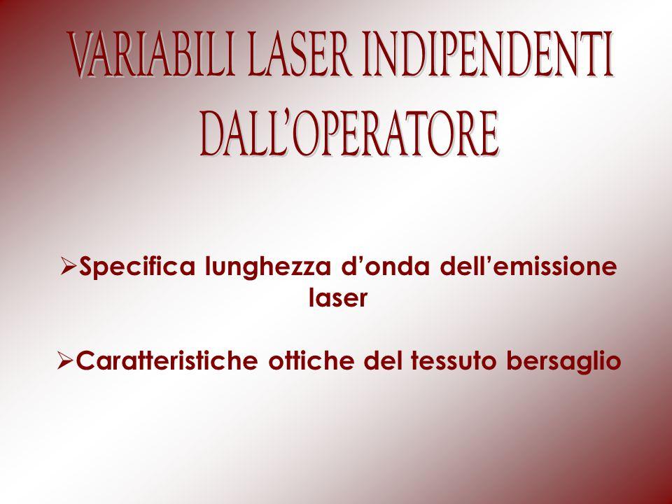  Specifica lunghezza d'onda dell'emissione laser  Caratteristiche ottiche del tessuto bersaglio