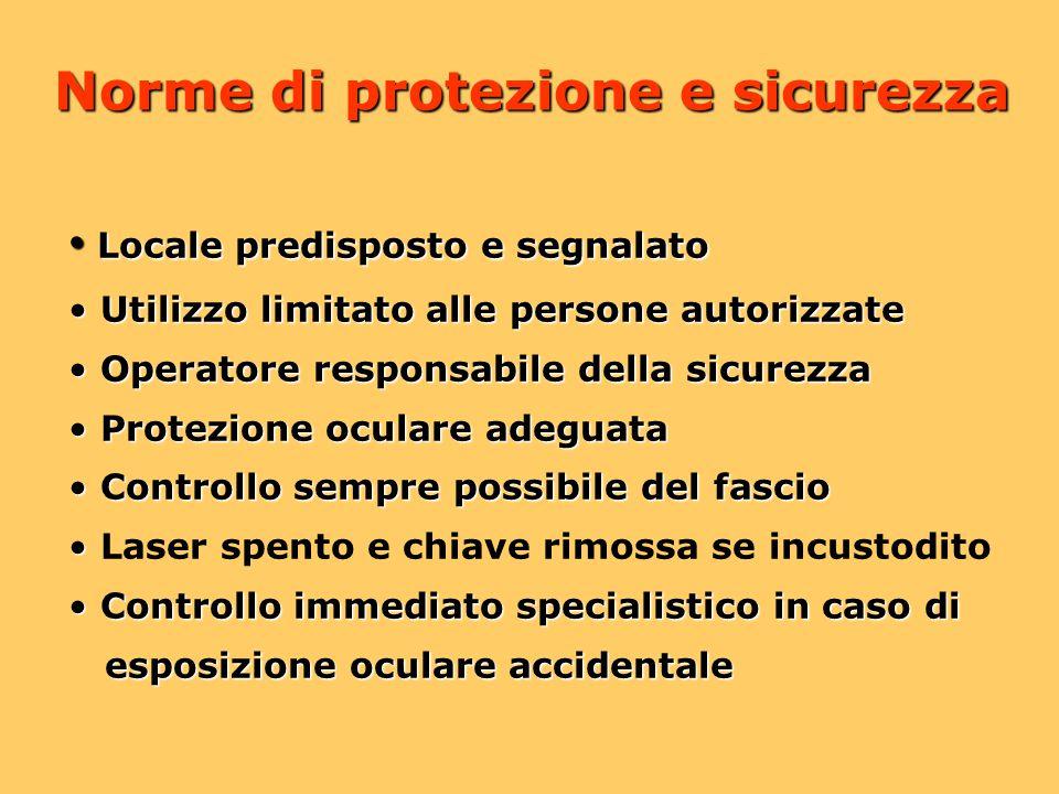 Norme di protezione e sicurezza Locale predisposto e segnalato Locale predisposto e segnalato Utilizzo limitato alle persone autorizzate Utilizzo limi