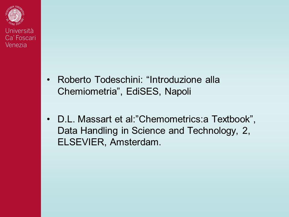Roberto Todeschini: Introduzione alla Chemiometria , EdiSES, Napoli D.L.