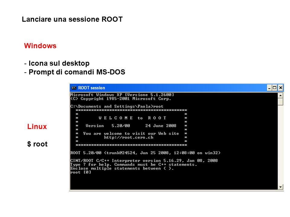 Lanciare una sessione ROOT Windows - Icona sul desktop - Prompt di comandi MS-DOS Linux $ root