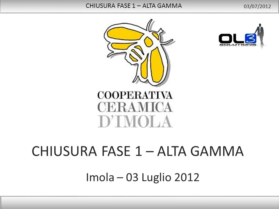 CHIUSURA FASE 1 – ALTA GAMMA 03/07/2012 22 Il fattore maggiormente influente sull'OEE complessivo d'impianto è risultato essere la DISPONIBILITA'.