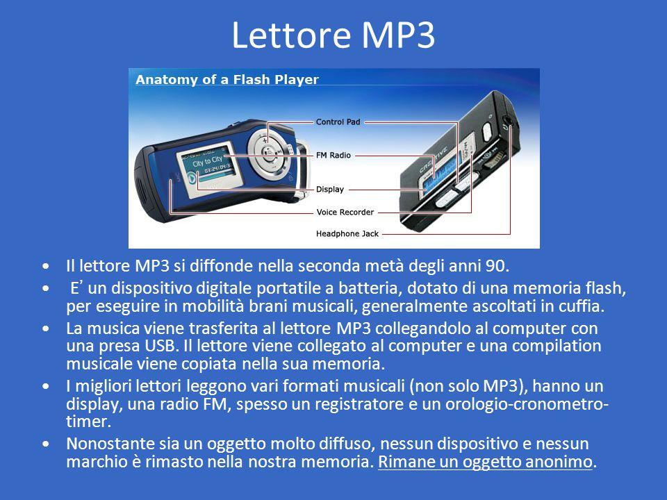 Lettore MP3 Il lettore MP3 si diffonde nella seconda metà degli anni 90.
