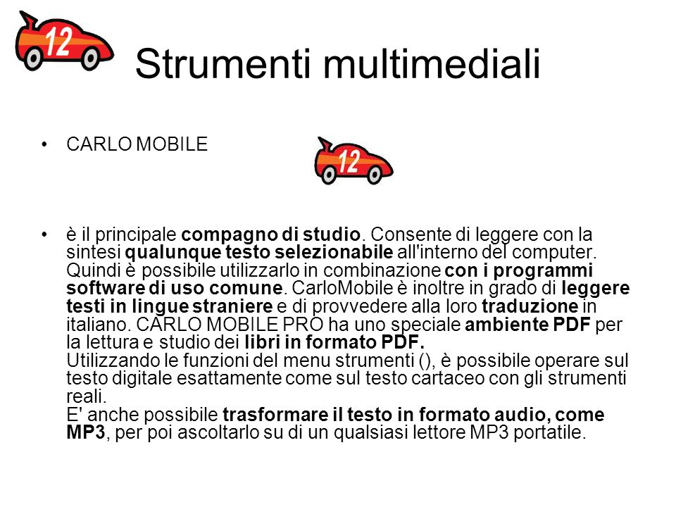 Strumenti multimediali CARLO MOBILE è il principale compagno di studio.