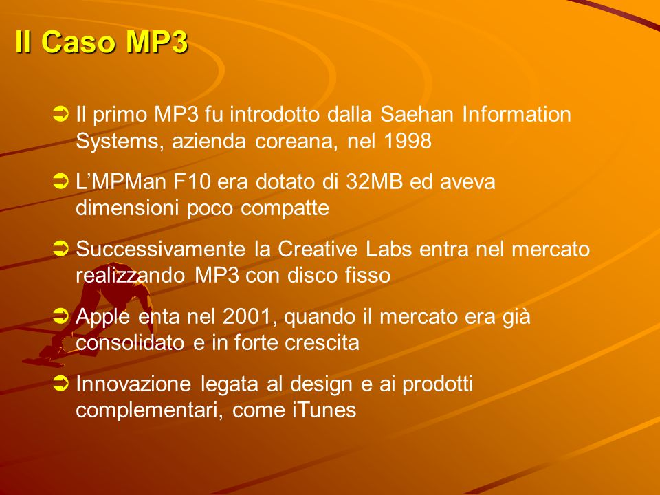 Il Caso MP3  Il primo MP3 fu introdotto dalla Saehan Information Systems, azienda coreana, nel 1998  L'MPMan F10 era dotato di 32MB ed aveva dimensi