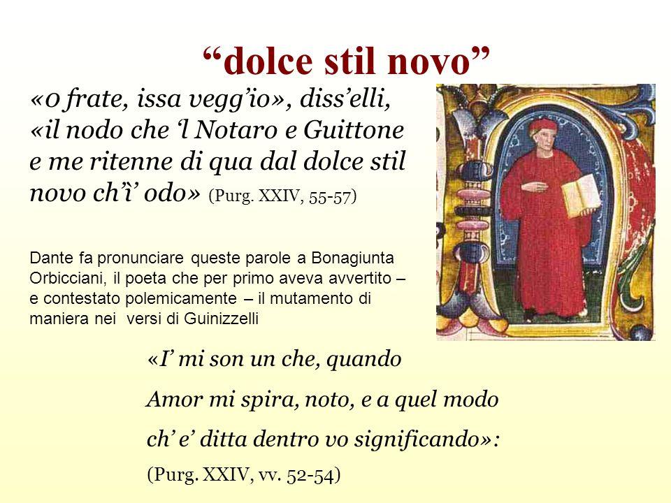 """""""dolce stil novo"""" «0 frate, issa vegg'io», diss'elli, «il nodo che 'l Notaro e Guittone e me ritenne di qua dal dolce stil novo ch'ì' odo» (Purg. XXIV"""