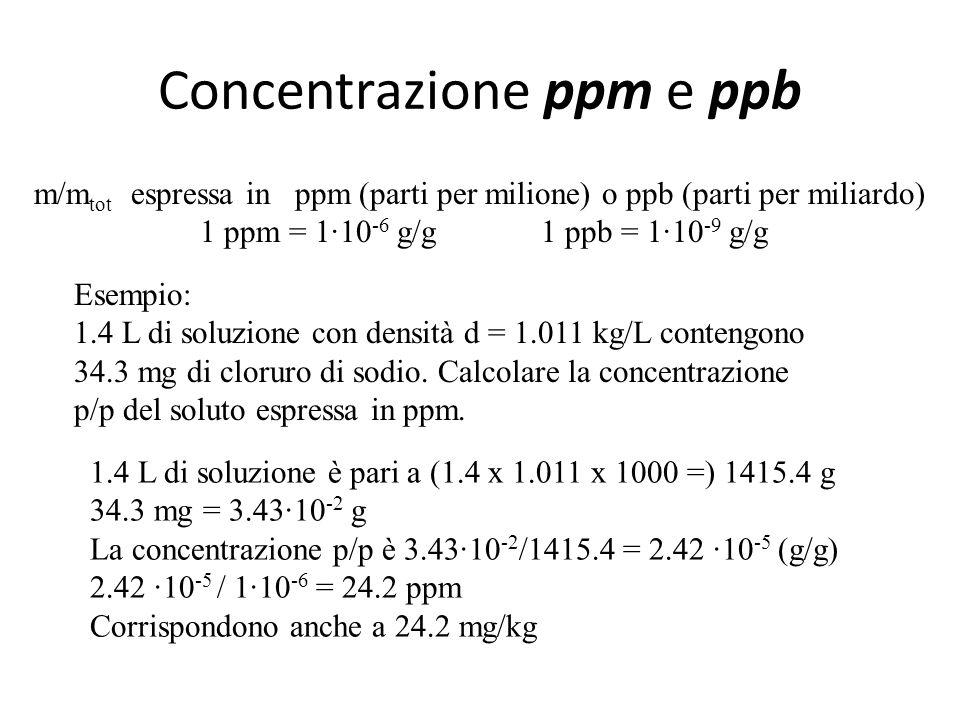 Concentrazione m/m o p/p m/m tot espressa in g/g Esempio: 1.4 L di soluzione con densità d = 1.011 kg/L contengono 340.3 g di cloruro di sodio.