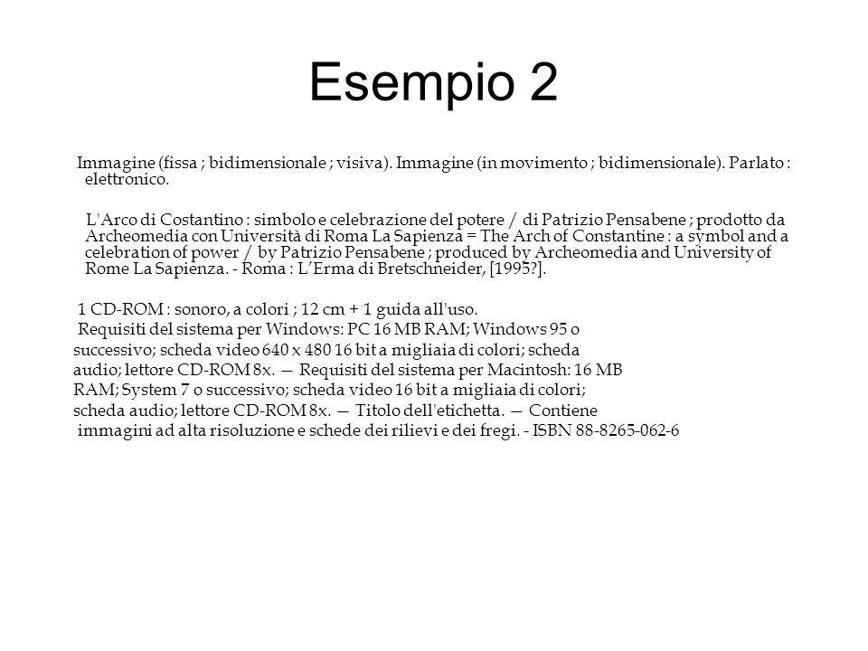 Esempio 2 Immagine (fissa ; bidimensionale ; visiva).