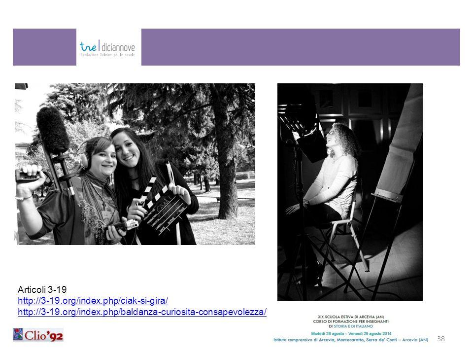 38 Articoli 3-19 http://3-19.org/index.php/ciak-si-gira/ http://3-19.org/index.php/baldanza-curiosita-consapevolezza/