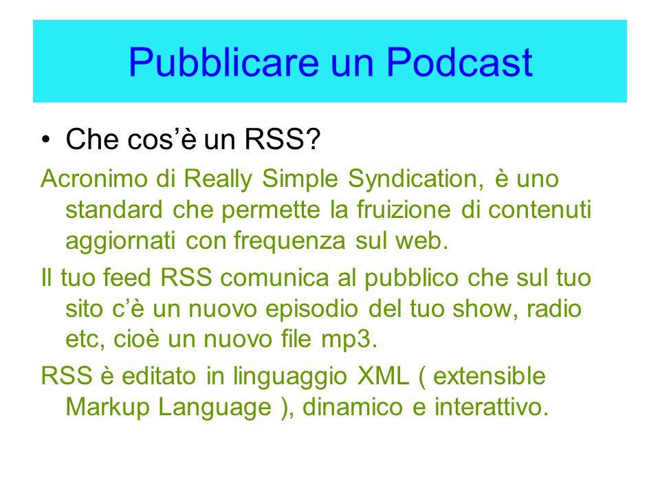 Pubblicare un Podcast Che cos'è un RSS.