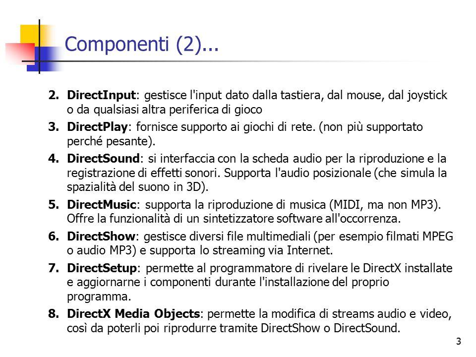 4 Cambiamenti in DirectX10 DirectX10 ha introdotto grossi cambiamenti che rivoluzioneranno il modo di scrivere applicazioni RealTime, ad esempio: Rimozione completa della fixed pipeline Cambiamenti in D3DX Lost Device automatico