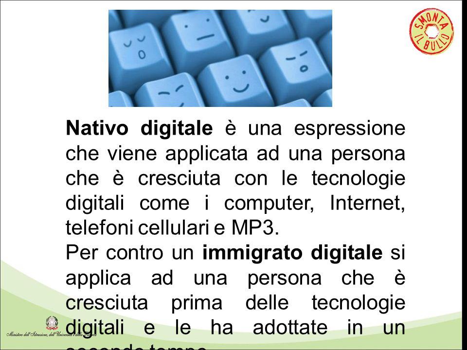 Nativo digitale è una espressione che viene applicata ad una persona che è cresciuta con le tecnologie digitali come i computer, Internet, telefoni ce